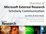 Overview of Microsoft External Research Scholarly Communication