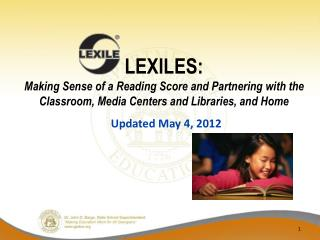LEXILES:  Making Sense of a Reading Score and Partnering with the Classroom, Media Centers and Libraries, and Home Updat