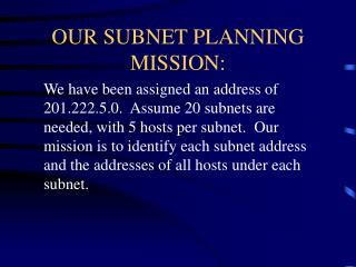 OUR SUBNET PLANNING MISSION: