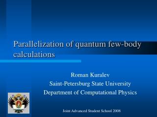 Parallelization of quantum few-body calculations