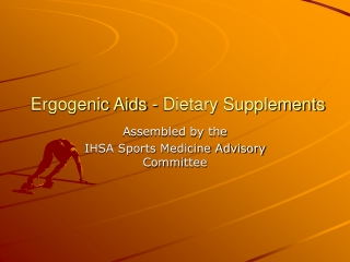 Ergogenic Aids - Dietary Supplements