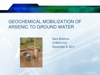 Geochemical Mobilization of Arsenic to Ground Water