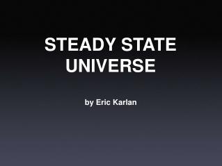 STEADY STATE UNIVERSE