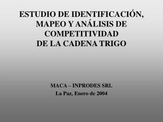 ESTUDIO DE IDENTIFICACIÓN ,  MAPEO  Y ANÁLISIS DE COMPETITIVIDAD DE LA CADENA TRIGO