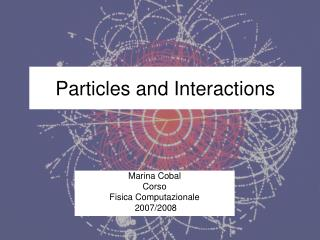 Particles and Interactions
