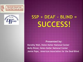 SSP + DEAF - BLIND = SUCCESS!
