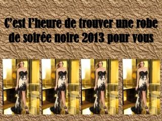 c'est l'heure de trouver votre robe de soirée noire 2013