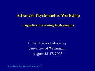 Advanced Psychometric Workshop Cognitive Screening Instruments