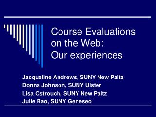 Course Evaluations on the Web: Our experiences
