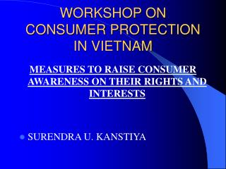 W ORKSHOP  ON CONSUMER PROTECTION IN VIETNAM