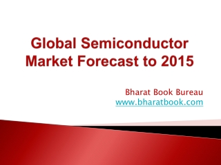 Global Semiconductor Market Forecast to 2015