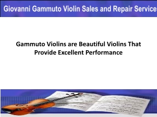 Gammuto Violins are Beautiful Violins That Provide Excellent