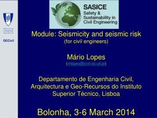 Module: Seismicity and seismic risk (for civil engineers ) Mário Lopes