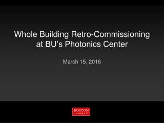 Whole Building Retro-Commissioning at BU's Photonics Center