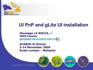 UI PnP and gLite UI installation