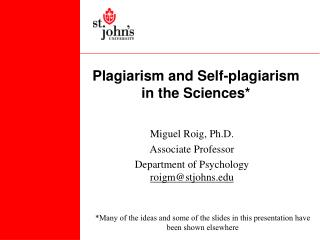 Plagiarism and Self-plagiarism in the Sciences*