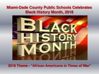 Miami-Dade County Public Schools Celebrates Black  History  Month, 2018