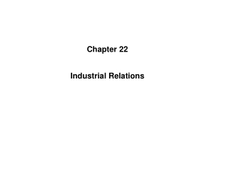 Chapter 22 Industrial Relations