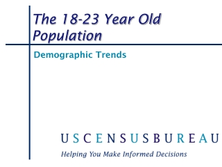 The 18-23 Year Old Population