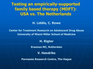 Testing an empirically-supported family based therapy (MDFT):  USA vs. The Netherlands