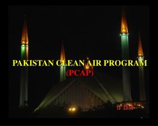 PAKISTAN CLEAN AIR PROGRAM (PCAP)