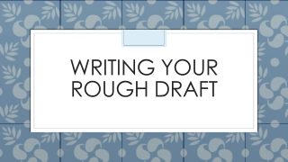 Writing your rough Draft
