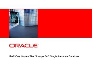 "RAC One Node – The ""Always On"" Single Instance Database"