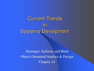 Current Trends  in  Systems Develpment