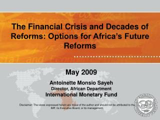 Disclaimer: The views expressed herein are those of the author and should not be attributed to the IMF, its Executive Bo