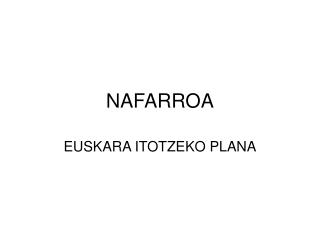 NAFARROA. EUSKARA ITOTZEKO PLANA