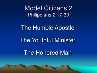 Model Citizens 2 Philippians 2:17-30