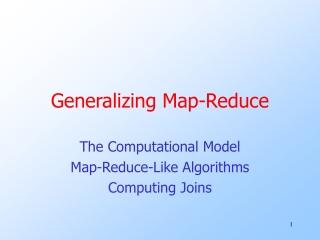 Generalizing Map-Reduce
