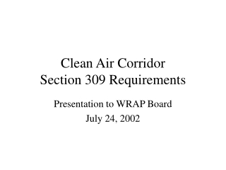 Clean Air Corridor Section 309 Requirements