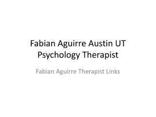 Fabian Aguirre Austin University of Texas Therapist