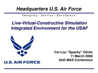 Live-Virtual-Constructive Simulation Integrated Environment for the USAF