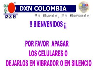 DXN  COLOMBIA