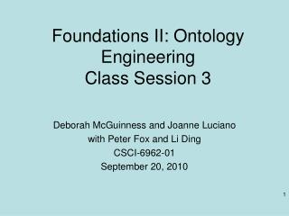 Foundations II: Ontology Engineering Class Session 3