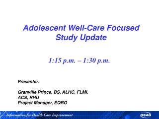 Adolescent Well-Care Focused Study Update