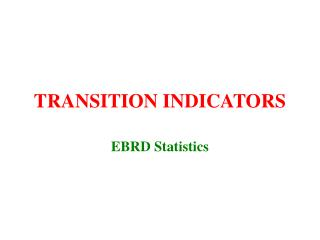 TRANSITION INDICATORS