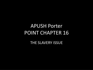 APUSH Porter POINT CHAPTER 16