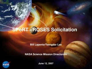 Bill Lapenta/Tsengdar Lee NASA Science Mission Directorate June 13, 2007