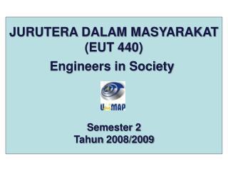 JURUTERA DALAM MASYARAKAT (EUT 440)