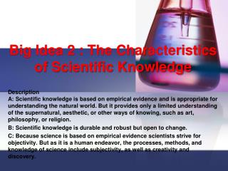 Big  Idea 2  : The Characteristics of Scientific Knowledge