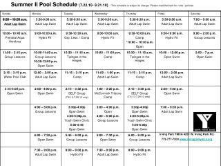 Summer II Pool Schedule (7.22.10- 8.21.10) * This schedule is subject to change. Please read the back for rules / polic
