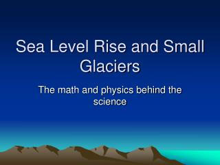 Sea Level Rise and Small Glaciers