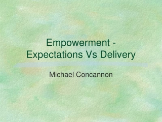 Empowerment -  Expectations Vs Delivery