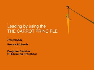 Leading by using the THE CARROT PRINCIPLE