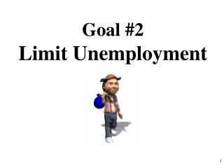 Goal #2 Limit Unemployment