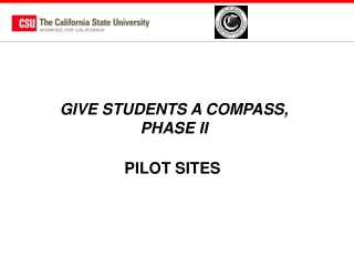 GIVE STUDENTS A COMPASS, PHASE II