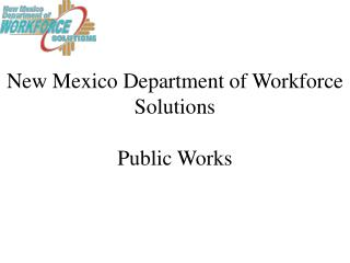 New Mexico Department of Workforce Solutions Public Works